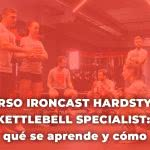 Curso Ironcast Hardstyle Kettlebell Specialist