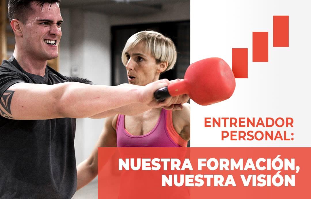 Entrenador Personal - Nuestra Formacion, Nuestra Vision (ESHI)