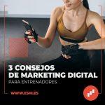 3 Consejos de Marketing Digital para Entrenadores