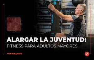 Alargar la Juventud - Fitness para adultos mayores (portada)