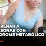 Entrenar a personas con síndrome metabólico
