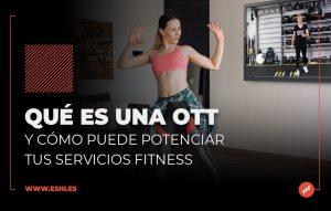 Qué es una OTT y cómo puede potenciar tus servicios Fitness - Portada